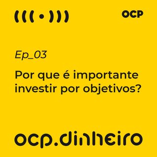 Por que é importante investir por objetivos?