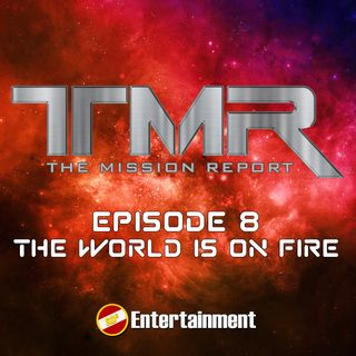Episode 8 - The World is on Fire!