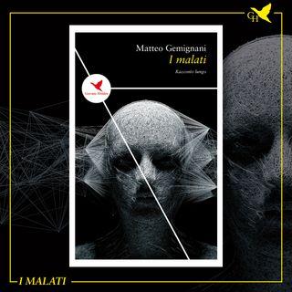 """S02E15 - Matteo Gemignani e """"I malati"""""""