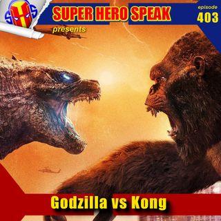 #403: Godzilla vs Kong