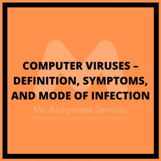 Computer viruses – definition, symptoms, and mode of infection