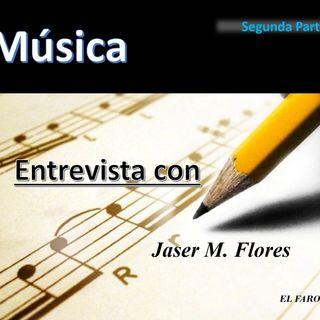La Musica. Invitado Jaser Flores