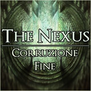 The Nexus 012 - Corruzione Fine