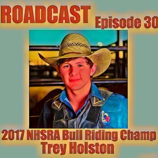 Episode 30 2017 NHSRA Bull Riding Champ Trey Holston