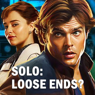 "Loose Ends for ""Solo: A Star Wars Story"" - NHC: August 12, 2018"