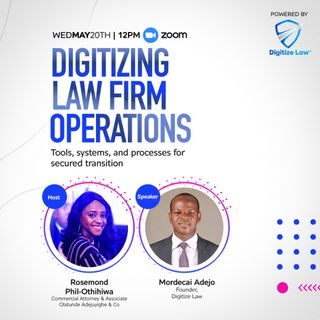Digitizing Lawfirm Operations with Mordecai Adejo,Founder Digitize Law