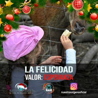 NUESTRO OXÍGENO La Felicidad - Leonor Adriana Díaz - Valor La Esperanza