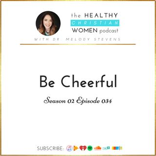 S02 E034: Be Cheerful