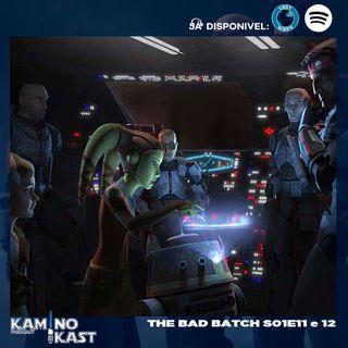 KaminoKast 156: The Bad Batch S01E11 e 12