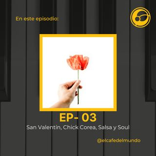 San Valentín, Chick Corea, Salsa y Soul