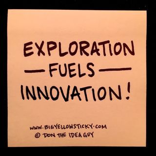 Explorations Fuels Innovation : BYS 282