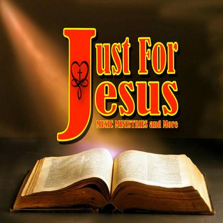 Just For Jesus - Prayer and Comments 4/23/21