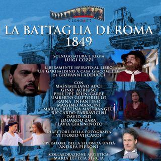 """Diari di Cineclub """"LA BATTAGLIA DI ROMA 1849"""" di Luigi Cozzi recensione di Paola Dei"""