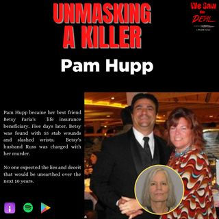 Unmasking a Killer: Pam Hupp (Part I)
