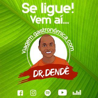 Dr. Dendê pré-temporada Ep04 À mesa com Vivaldo da Costa Lima