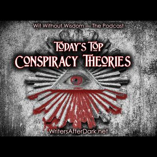 Today's Top Conspiracy Theories