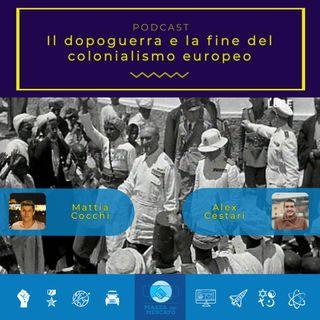Il Dopoguerra e la fine del colonialismo europeo