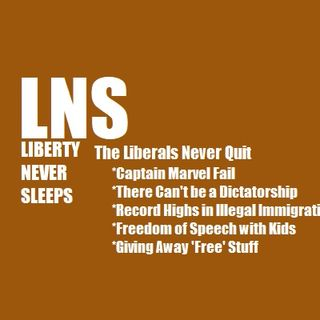 The Liberals Never Quit 03/06/19 Vol. 6-- #44