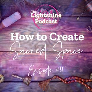 4: How to Create a Sacred Space
