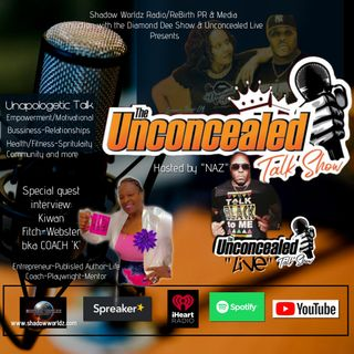 Unconcealed Talk Show- Mr. Naz with Special Guest Life Coach-Kiwan Fitch-Webster