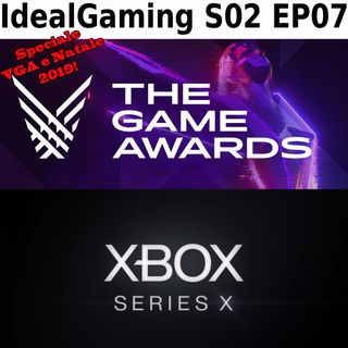 IdealGaming S02 EP07 - Speciale Video Game Awards 2019 e Xbox Series X