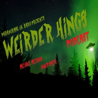 The Weirder Hings Podcast