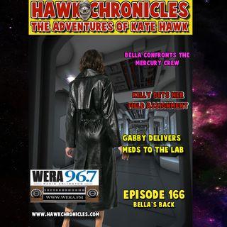 "Episode 166 Hawk Chronicles ""Bella's Back"""