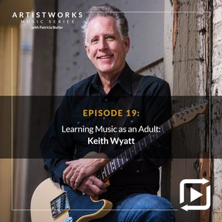Learning Music as an Adult: Keith Wyatt