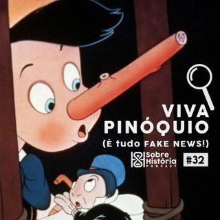 SH 32 - Viva Pinóquio!