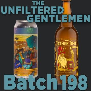 Batch198: Barrier Brewing's The Great Experiment Volume 6: Courage & Tap It Brewing's Father Time