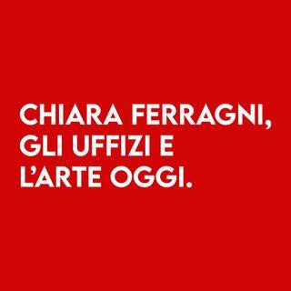Chiara Ferragni, gli Uffizi e l'Arte Oggi