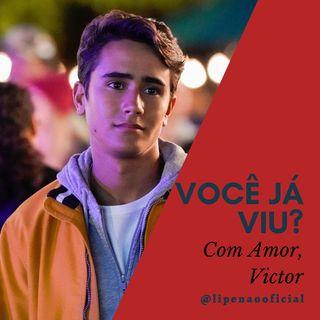 VOCÊ JÁ VIU? | Com Amor, Victor