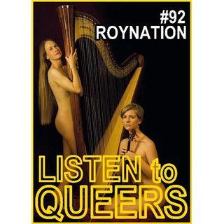 #92 ROYNATION: LISTEN TO QUEERS