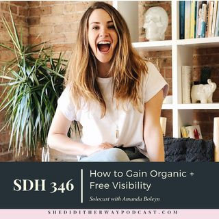 How to Gain Organic + Free Visibility with Amanda Boleyn