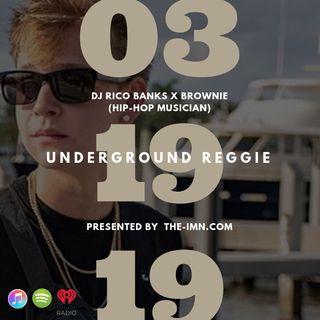 Underground Reggie Interview With Brownie (3.19.19)