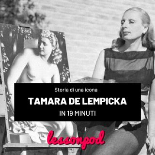Storia di un'icona: Tamara De Lempicka in 19 minuti