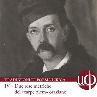 Traduzioni di lirica classica - Due rese metriche del «carpe diem» oraziano - quarta puntata