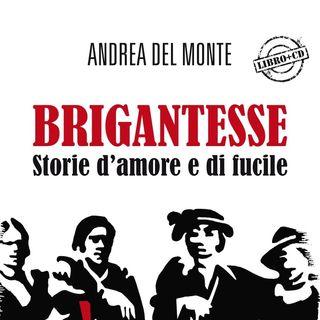 """Andrea Del Monte """"Brigantesse"""""""