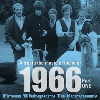 From whispers to screams : 1966 Part 1 God only knows