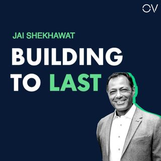 Building to Last | Jai Shekhawat