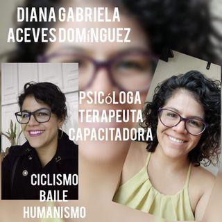 Entrevista Diana Gabriela. Psicóloga, Terapeuta y Capacitadora.