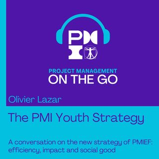Ep40 Olivier Lazar - The PMI Youth Strategy