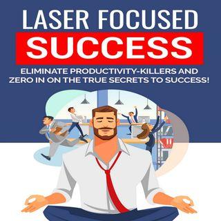 Laser Focused Success 2