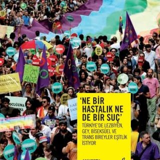 B:4 | ''NE BİR HASTALIK NE DE BİR SUÇ'' LGBTİ+