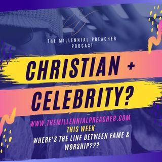 CHRISTIAN + CELEBRITY