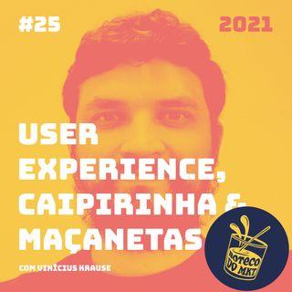 025 - User Experience, Caipirinha & Maçanetas