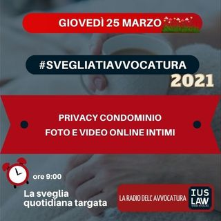 PRIVACY CONDOMINIO - FOTO E VIDEO ONLINE INTIMI - #SvegliatiAvvocatura
