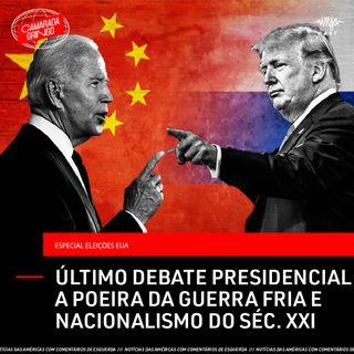Último Debate Presidencial - A Poeira da Guerra Fria e o Nacionalismo do Séc. XXI