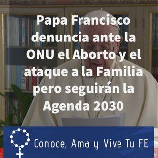 Episodio 356: 🤔 Papa Francisco denuncia aborto y ataque a la familia pero seguirán Agenda 2030 y acuerdo París 😱