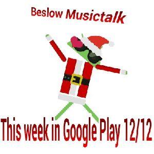 THIS WEEK IN GOOGLE PLAY12/12